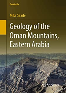 Geology of the Oman Mountains, Eastern Arabia (GeoGuide) (English Edition)