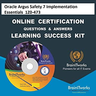 Oracle Argus Safety 7 Implementation Essentials 1Z0-473 Online Certification Video Learning Made Easy