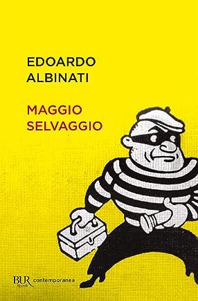 Maggio selvaggio. Un anno di scuola in galera (Italian Edition)
