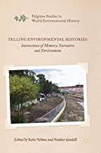 Telling Environmental Histories: Intersections of Memory, Narrative and Environment