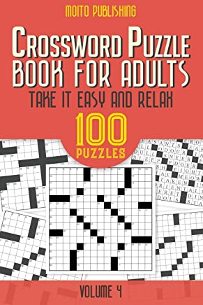 Crossword Puzzle Book for Adults: Take It Easy and Relax: 100 Puzzles Volume 4