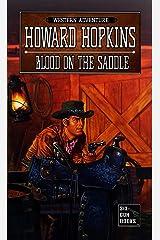 Blood on the Saddle: A Howard Hopkins Western Adventure Kindle Edition