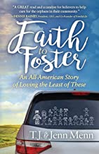 Faith to Foster: An All-American Story of Loving the Least of These