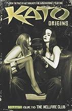 Kato Origins Vol. 2: Hellfire Club (Kato Origins: Way of the Ninja)