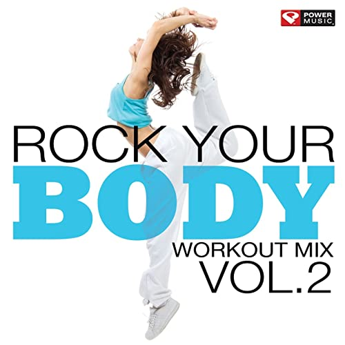 Rock Your Body Workout Mix Vol  2 (Unmixed Workout Music