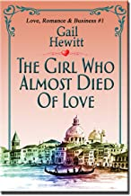 The Girl Who Almost Died Of Love (Love, Romance and Business Book 1) (English Edition)