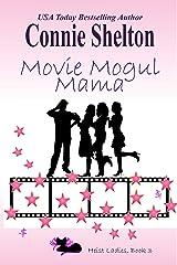 Movie Mogul Mama: Heist Ladies, Book 3 (Heist Ladies Caper Mysteries) Kindle Edition