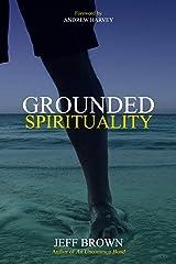 Grounded Spirituality Kindle Edition