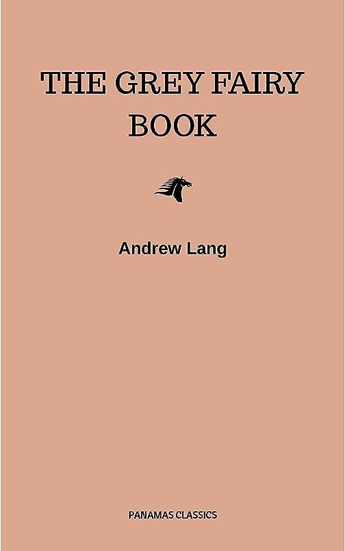 The Grey Fairy Book (English Edition)