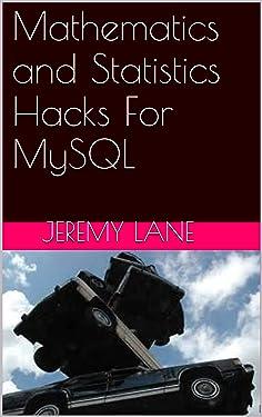 Mathematics and Statistics Hacks For MySQL