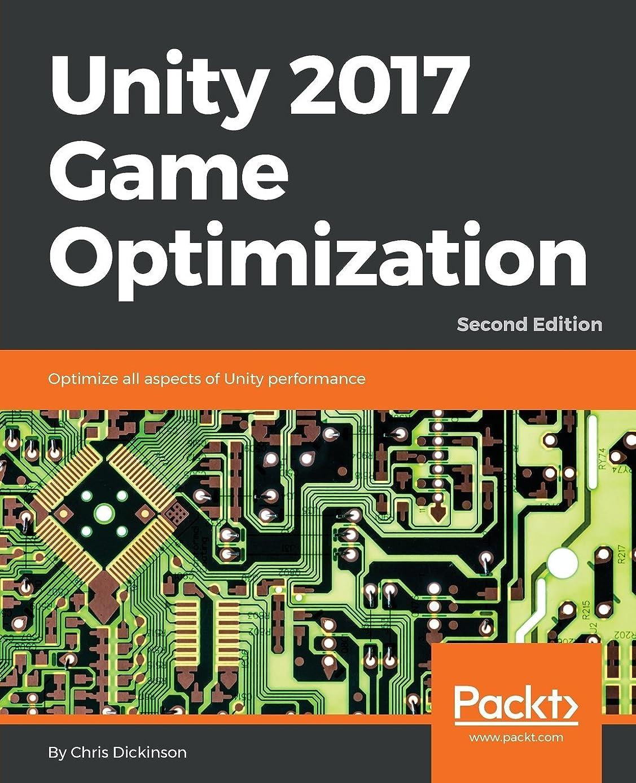 白菜敵意ペチコートUnity 2017 Game Optimization: Optimize all aspects of Unity performance, 2nd Edition
