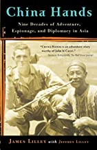 China Hands: Nine Decades of Adventure, Espionage, and Diplomacy in Asia