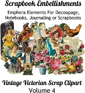 Scrapbook Embellishments: Emphera Elements for Decoupage, Notebooks, Journaling or Scrapbooks. Vintage Victorian Scrap Clipart Volume 4