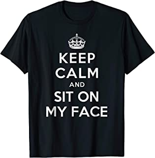 Best keep calm and sit on my face shirt Reviews