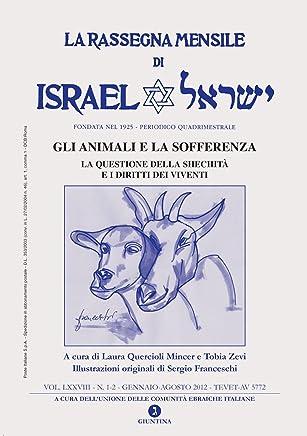 La rassegna mensile di Israel VOL LXXVIII N. 1-2 GEN-AGO 2012 (GLI ANIMALI E LA SOFFERENZA)