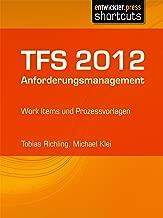 TFS 2012 Anforderungsmanagement - Work Items und Prozessvorlagen (German Edition)