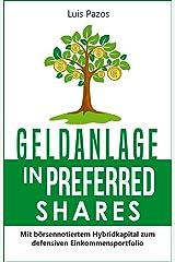 Geldanlage in Preferred Shares: Mit börsennotiertem Hybridkapital zum defensiven Einkommensportfolio Kindle Ausgabe