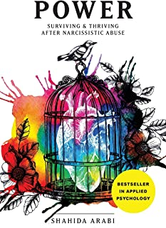 Power: Surviving and Thriving After Narcissistic Abuse: A Collection of Essays on Malignant Narcissism and Recovery from E...