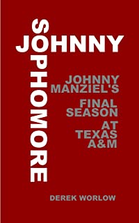 Johnny Sophomore: Johnny Manziel's Final Season at Texas A&M