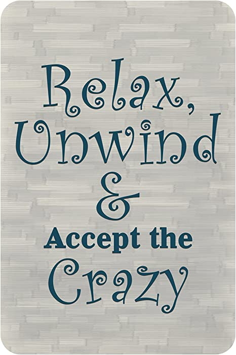 """Amazon.com: BANNER BUZZ MAKE IT VISIBLE Patio Signs Decor - Relax, Unwind &  Accept The Crazy Hanging Funny Metal Outdoor Party Sign (18"""" (H) X 12"""" (W))  : Patio, Lawn & Garden"""