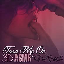 Turn Me on 3d Asmr [Explicit]