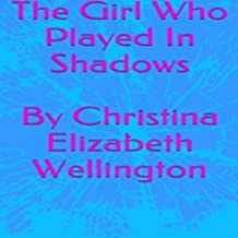The Girl Who Played in Shadows