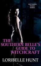 The Southern Belle's Guide To Witchcraft