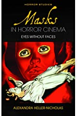 Masks in Horror Cinema: Eyes Without Faces (Horror Studies) Kindle Edition