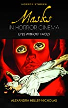 Masks in Horror Cinema: Eyes Without Faces (Horror Studies) (English Edition)