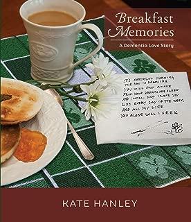 Breakfast Memories: A Dementia Love Story: A Dementia Love Story