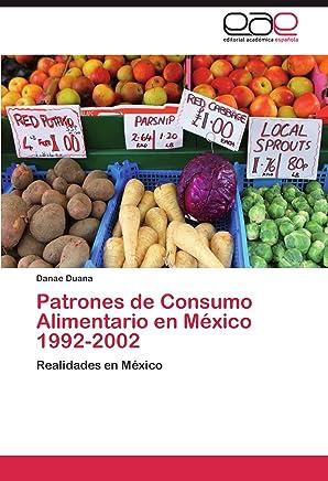 Patrones de Consumo Alimentario En Mexico 1992-2002