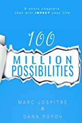 100 Million Possibilities: 9 short chapters that will impact your life Kindle Edition