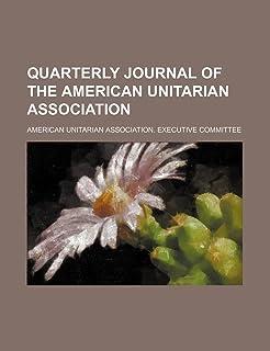 Quarterly Journal of the American Unitarian Association (Volume 6)