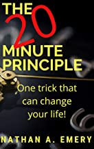 The 20 Minute Principle: One trick that can change your life!