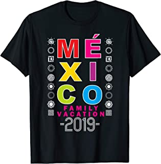 Mexico Family Vacation Gift Shirt 2019 for Matching Family T-Shirt
