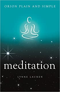 Meditation, Orion Plain and Simple (English Edition)
