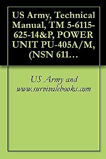 US Army, Technical Manual, TM 5-6115-625-14&P, POWER UNIT PU-405A/M, (NSN 6115-00-394-9577), MEP-004A 15 KW 60 HZ GENERATOR SET M200A1 2-WHEEL, 4-TIRE
