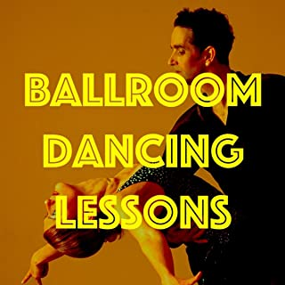 Ballroom Dancing Lessons: Samba Music to Learning Dance – Feel the Beat and Let It Go