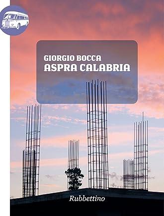 Aspra Calabria (Viaggio in Calabria Vol. 22)