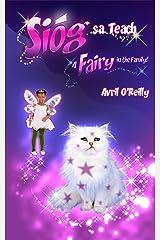 Sióg sa Teach - A Fairy in the Family: Irish English Interactive Bilingual Fairy Tale Kindle Edition