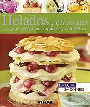 Helados, chocolates, yogures, espumas, mousses y smoothies (Pequeños Tesoros)