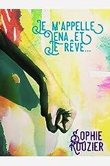 Je m'appelle Lena et je rêve... : naissance d'une super-héroïne (la nouvelle fantastique de l'été) Format Kindle
