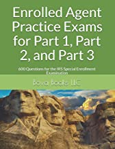 Enrolled Agent Practice Exams for Part 1, Part 2, and Part 3: 600 Questions for the IRS Special Enrollment Examination PDF