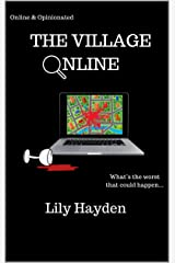 The Village Online: How well do you really know your neighbours... Kindle Edition
