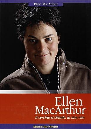 Ellen MacArthur. Il cerchio si chiude: la mia vita