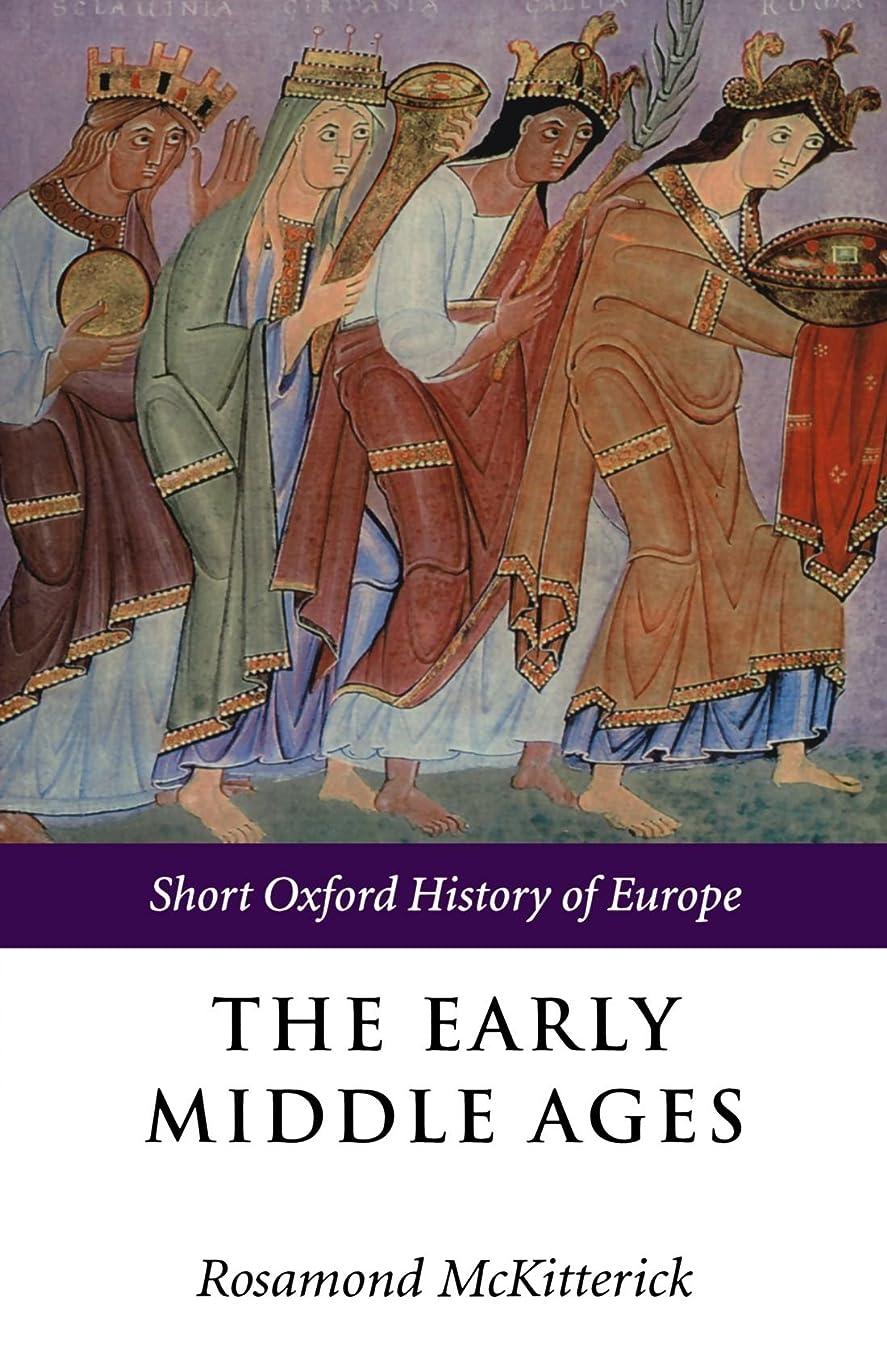 首謀者疑い者スライムThe Early Middle Ages: Europe 400-1000 (Short Oxford History of Europe)