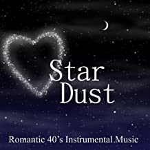 Stardust - Romantic 40s Music - 40s Instrumental Music