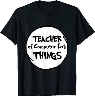 Teacher of Computer Lab Things Funny Educator Tshirt