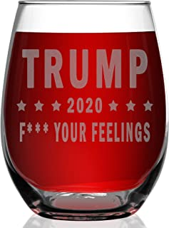 Shop4Ever Trump 2020 F Your Feelings Laser Engraved Stemless Wine Glass ~ Funny Presidential Political MAGA Gift ~ (15 oz.)