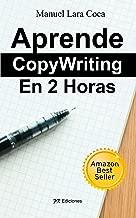 Aprende CopyWriting En 2 Horas (Spanish Edition)